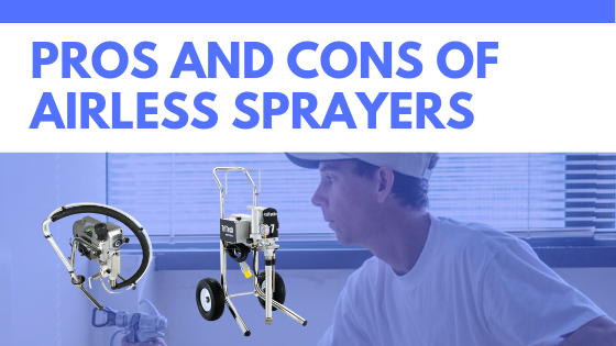 Pros And Cons Of Airless Sprayers